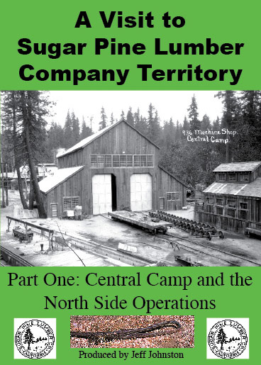 A Visit To The Sugar Pine Lumbar Company Territory - Historic Logging Train DVD, Video, Movie